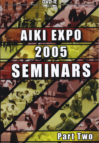 Aiki Expo 2005 Seminars Part 2 DVD (Preowned)