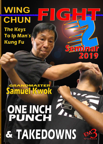 Wing Chun 2019 Fight Seminar One Inch Punch & Takedowns by Samuel Kwok