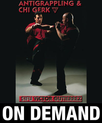 WingTsun AntiGrappling & Chi Gerk by Victor Gutierrez (On Demand) - Budovideos