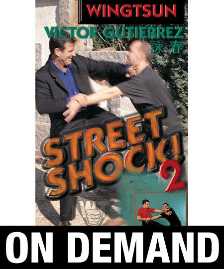WingTsun Street Shock Vol 2 by Victor Gutierrez (On Demand)