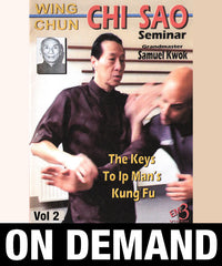 Wing Chun CHI SAO Seminar Vol 2 with Samuel Kwok (On Demand)