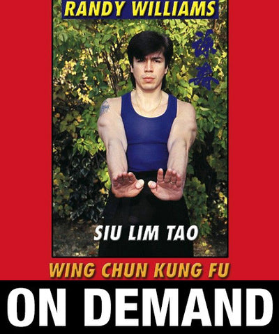 Wing Chun Kung Fu Siu Lim Tao by Randy Williams (On Demand)