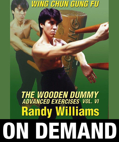 Wing Chun Wooden Dummy Form part 6 Advanced Drills by Randy Williams (On Demand)