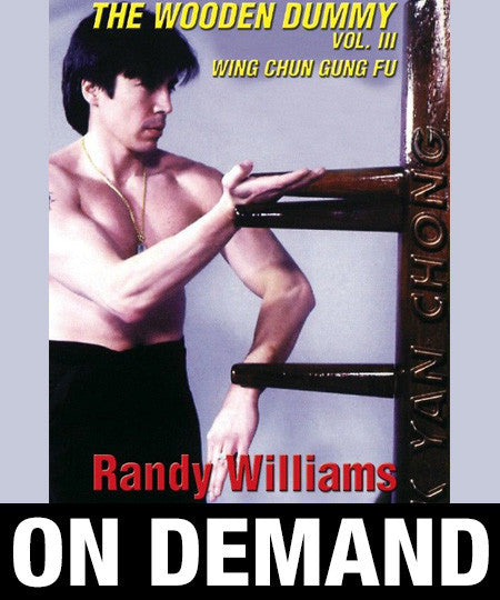 Wing Chun Wooden Dummy Form Part 3 by Randy Williams (On Demand)