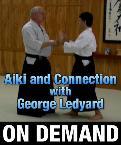 Aiki and Connection with George Ledyard (On demand) - Budovideos