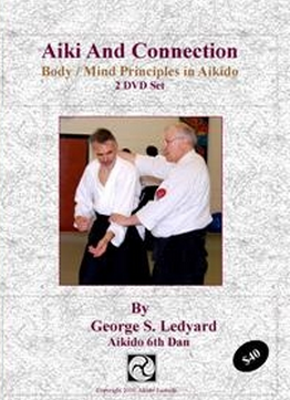 Aiki and Connection Vol 1 with George Ledyard 2 DVD Set - Budovideos Inc