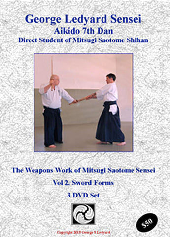 DVD Cover - Aikido Sword Forms of Mitsugi Saotome 3 DVD Set with George Ledyard
