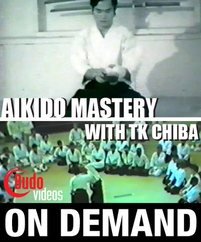 Aikido Mastery with TK Chiba (On Demand) - Budovideos