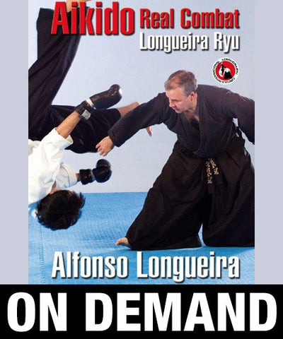 Aikido Real Combat Vol1 with Alfonso Longueira (On Demand)
