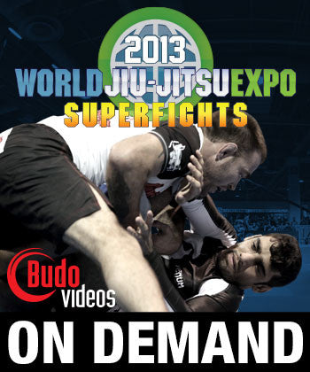 2013 World Jiu-Jitsu Expo Superfights (On Demand) - Budovideos