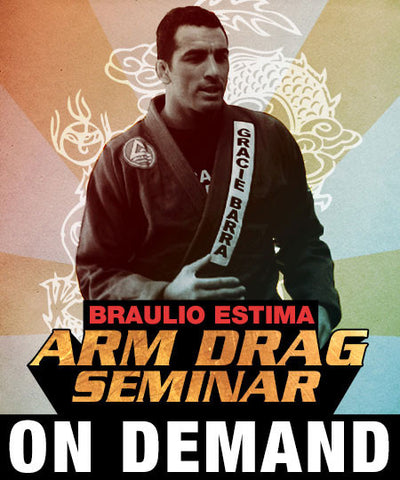 Arm Drag Seminar Video by Braulio Estima (On Demand)