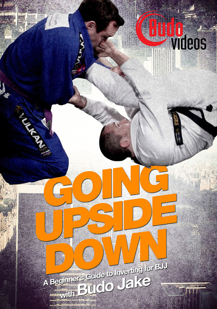 Going Upside Down: A Beginner's Guide to Inverting for BJJ DVD by Budo Jake