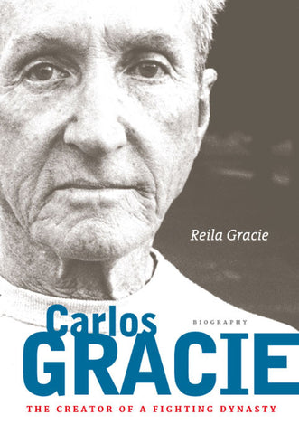 The Creator of a Fighting Dynasty - Carlos Gracie Sr Biography Book by Reila Gracie - Budovideos