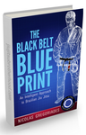 The Black Belt Blueprint by Nicolas Gregoriades (E-Book) - Budovideos Inc