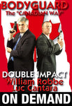Bodyguard The Canadian Way Double Impact Protection (On Demand) - Budovideos