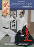 Warriors of Budo DVD: Episode Three: Aikido - Budovideos