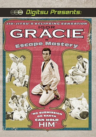 Escape Mastery DVD with Igor Gracie