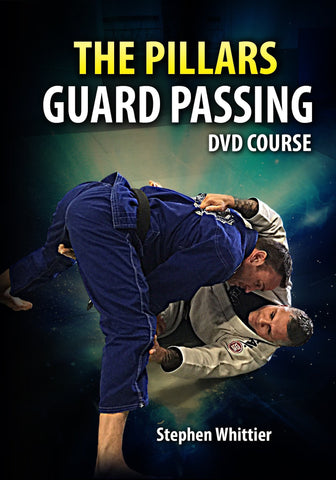 The Pillars: Guard Passing Course 5 DVD Set by Stephen Whittier