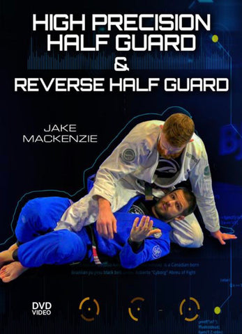 High Precision Half Guard & Reverse Half Guard 4 DVD Set by Jake Mackenzie