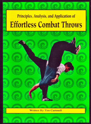 Principles, Analysis & Application of Effortless Combat Throws DVD by Tim Cartmell (Preowned) - Budovideos