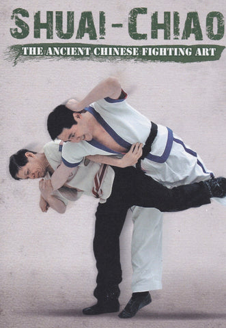 Shuai-Chiao: The Ancient Chinese Fighting Art 3 DVD Set by Daniel Chi-Hsiu Weng - Budovideos