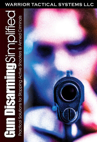 Gun Disarming Simplified: Practical Solutions For Stopping Active Shooters & Armed Criminals DVD with Paul Clark - Budovideos Inc