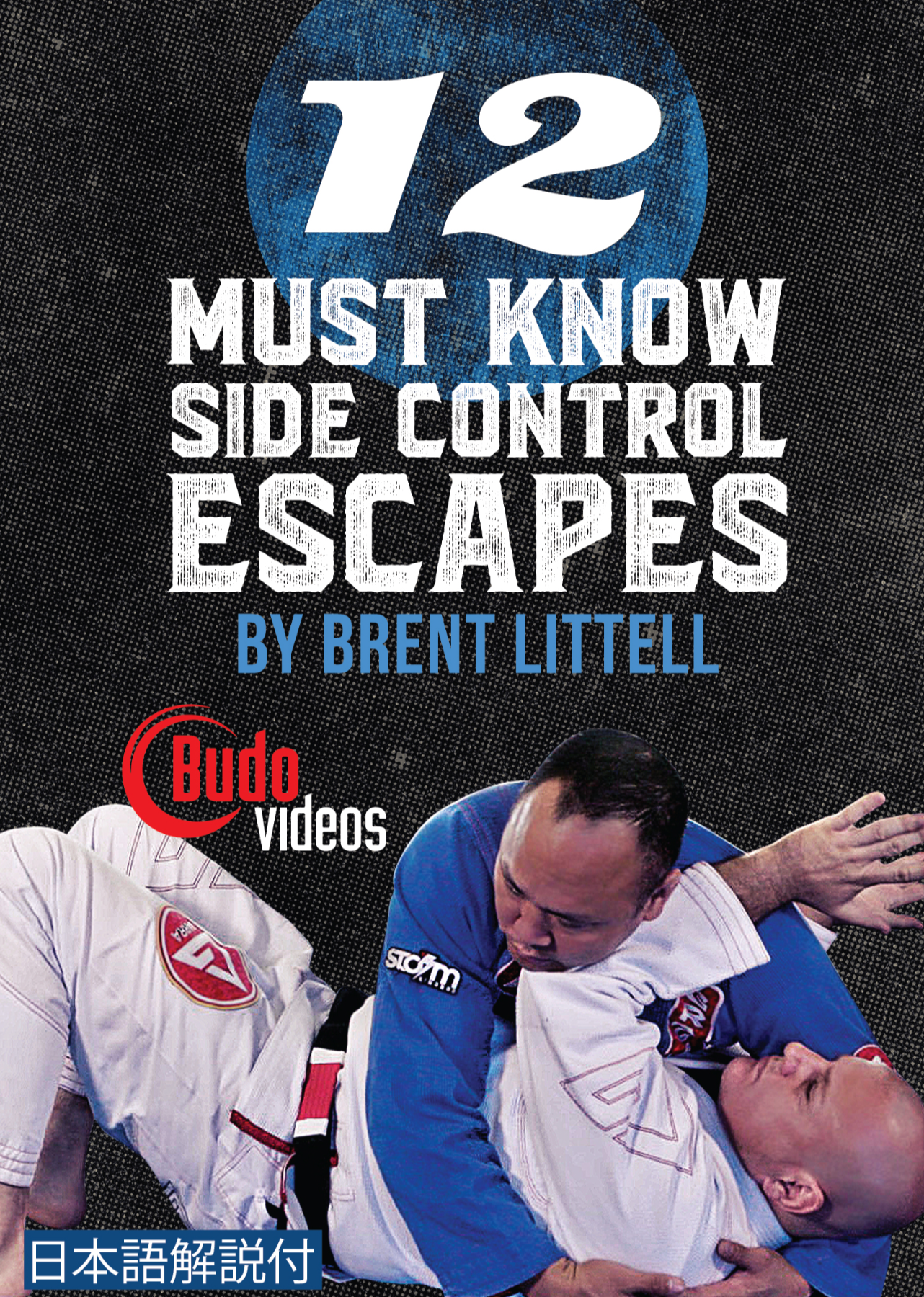 12 Must Know Side Control Escapes DVD by Brent Littell - Budovideos
