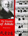 Principles of Aikido Book by Mitsugi Saotome (Preowned) - Budovideos