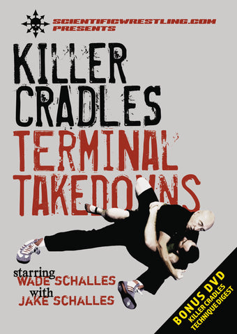 Killer Cradles & Terminal Takedowns 4 DVD Set by Wade Schalles - Budovideos Inc