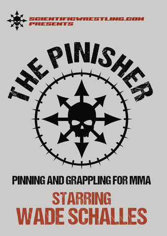The Pinisher: Pinning for Grappling & MMA DVD by Wade Schalles - Budovideos