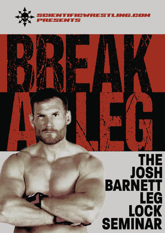 Break a Leg: Leg Lock Seminar DVD by Josh Barnett - Budovideos Inc