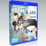 Jeff Glover Break a Leg Leglocks Blu-ray disc