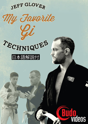 My Favorite Gi Techniques DVD or Blu-ray by Jeff Glover - Budovideos Inc