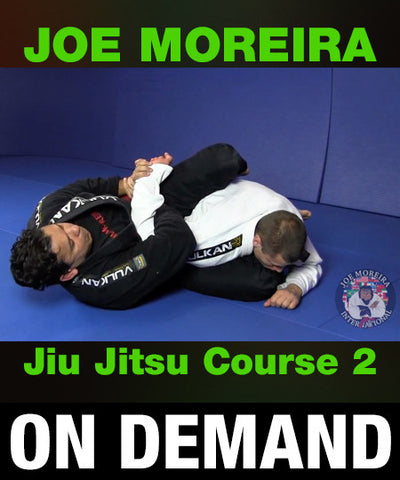 Joe Moreira Jiu Jitsu Course 2 (On Demand)