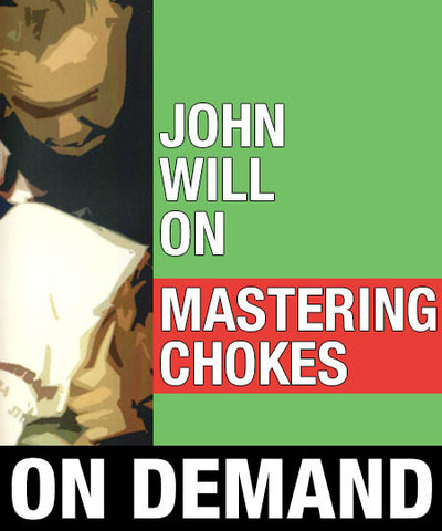 Mastering Chokes by John Will & David Meyer (On Demand) - Budovideos