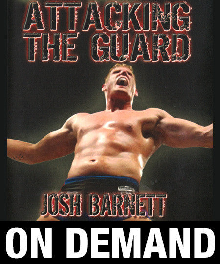 Attacking the Guard by Josh Barnett (On Demand)