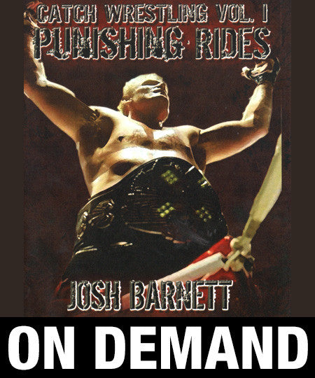 Josh Barnett's Catch Wrestling Volume 1 - Punishing Rides (On Demand)