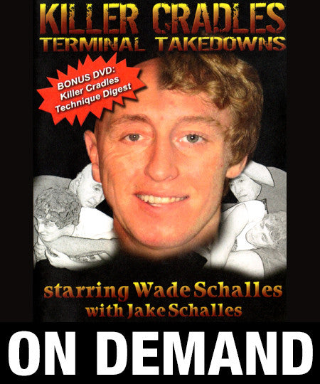 Killer Cradles & Terminal Takedowns by Wade Schalles (On Demand)