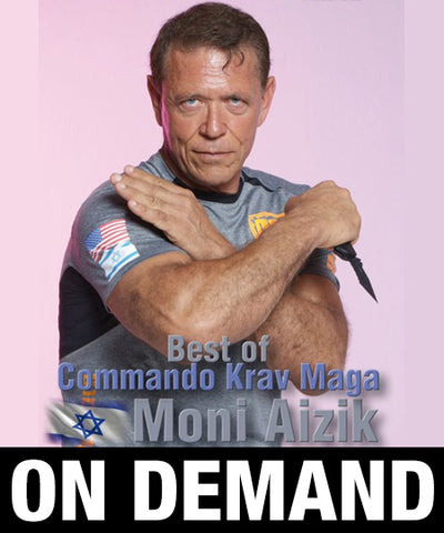 Best of Commando Krav Maga with Moni Aizik (On Demand)