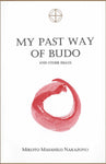 My Past Way of Budo Book by Mikoto Masahilo Nakazono - Budovideos Inc