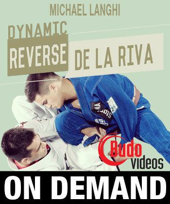 Dynamic Reverse De La Riva with Michael Langhi (On Demand) - Budovideos