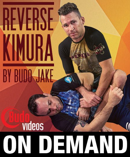 The Reverse Kimura by Budo Jake (On Demand)