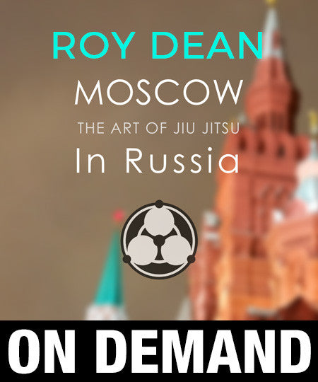 Moscow: The Art of Jiu Jitsu in Russia by Roy Dean (On Demand) - Budovideos