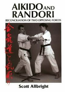 Aikido and Randori: Reconciliation of Two Opposing Forces Book by Scott Allbright (Preowned) - Budovideos Inc