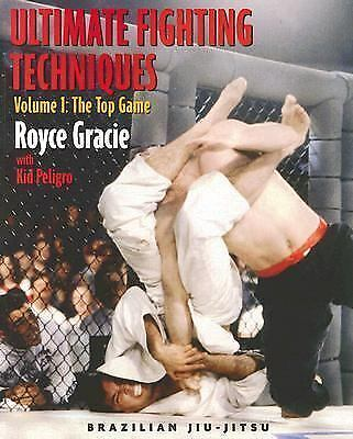 Ultimate Fighting Techniques Vol 1 : The Top Game Book by Kid Peligro & Royce Gracie (Preowned) - Budovideos