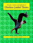 Principles, Analysis & Application of Effortless Combat Throws Book by Tim Cartmell - Budovideos