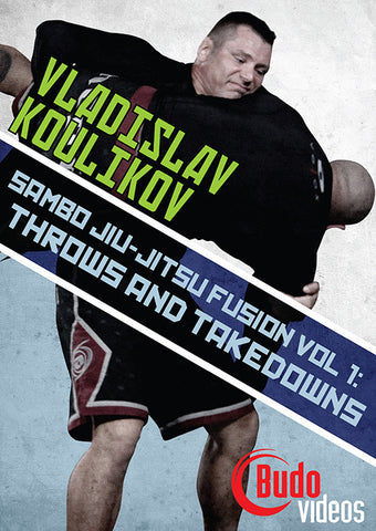 Sambo Jiu-jitsu Fusion Vol 1: Throws & Takedowns DVD by Vladislav Koulikov