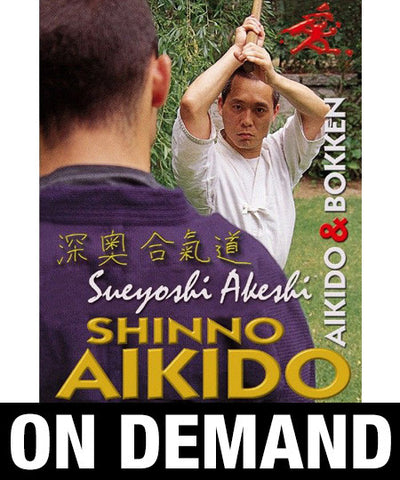 Shinno Aikido Aikido and Bokken with Akeshi Sueyoshi (On Demand)