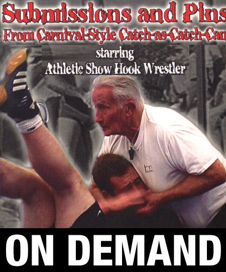 Submissions and Pins from Carnival Style Catch Wrestling with Dick Cardinal (On Demand)