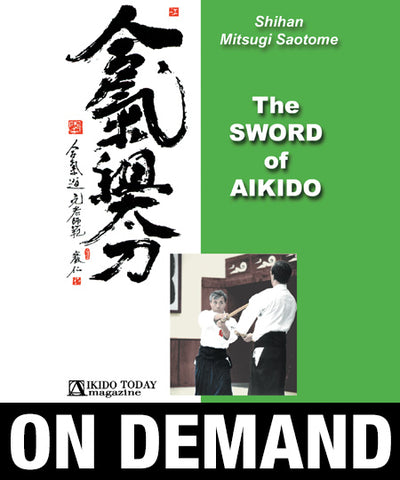 Sword of Aikido with Mitsugi Saotome (On Demand) - Budovideos